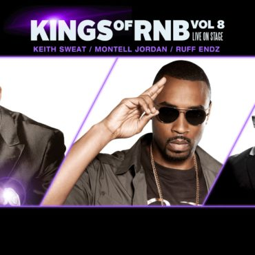 Kings of Rnb Vol.8 presents Keith Sweat, Montell Jordan & Ruff Endz!